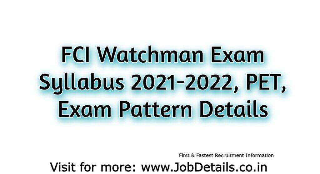 FCI Watchman Exam Syllabus 2021-2022, PET, Exam Pattern Details