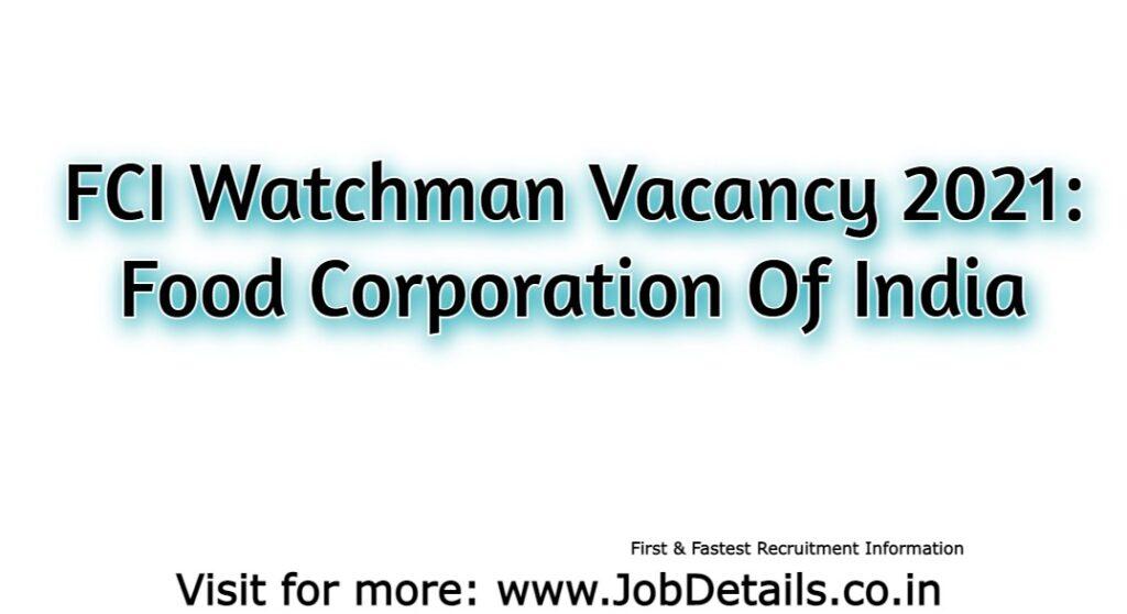 FCI Watchman Vacancy 2021: Food Corporation Of India
